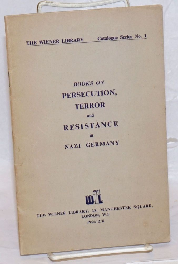 Books on Persecution, Terror and Resistance in Nazi Germany. The Wiener Library.