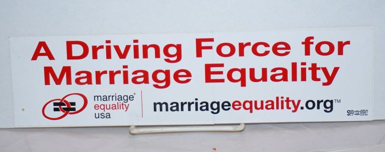 A Driving Force for Marriage Equality [bumper sticker]