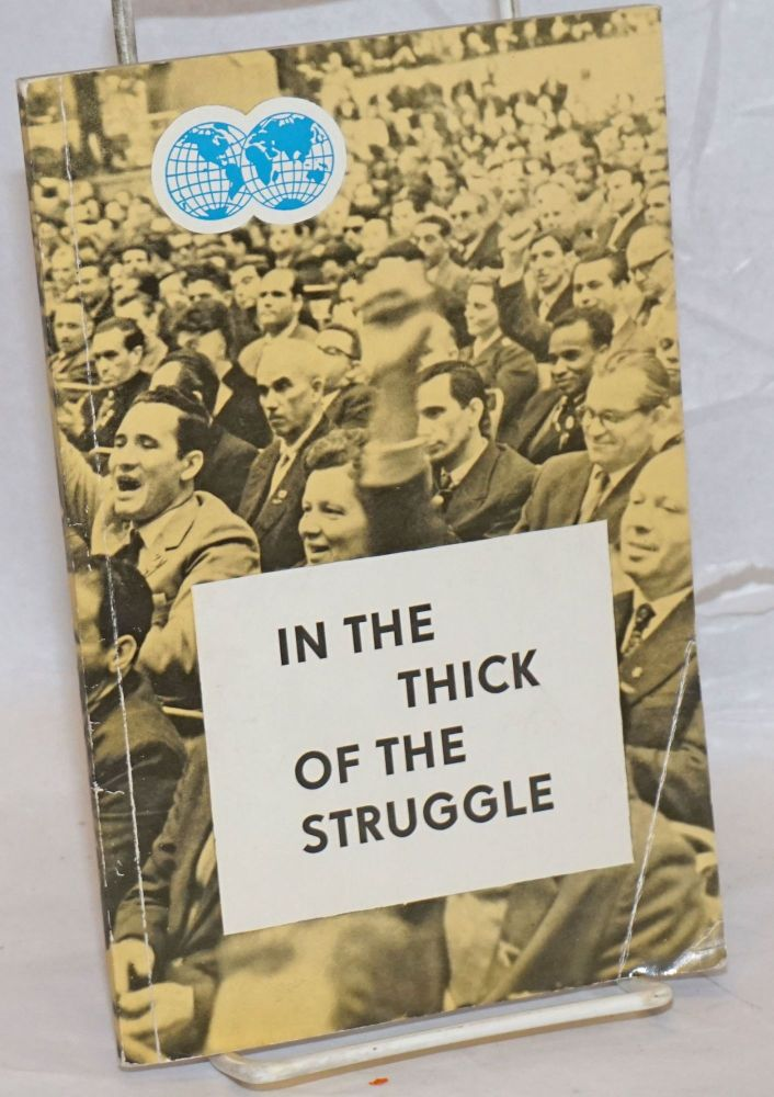 In the Thick of the Struggle: 10 Questions and Answers on the Activities and Policies of the WFTU. World Federation of Trade Unions.