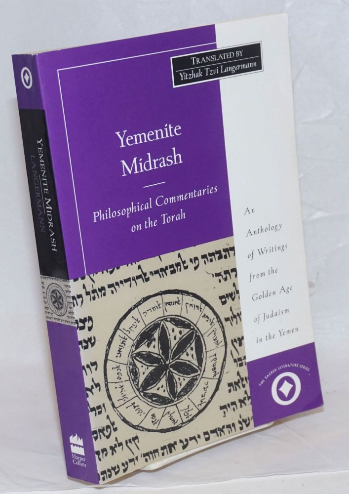 Yemenite Midrash; Philosophical Commentaries on the Torah. An Anthology of Writings from the Golden Age of Judaism in the Yemen. Y. Tzvi Langermann, compiler/, introduction.