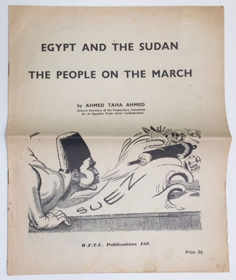 Egypt and the Sudan: the people on the march. Ahmed Taha Ahmed.