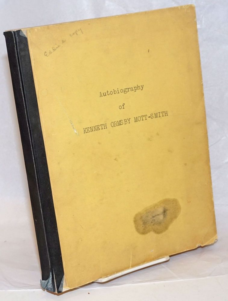 Autobiography of Kenneth Ormsby Mott-Smith. Kenneth Ormsby Mott-Smith.