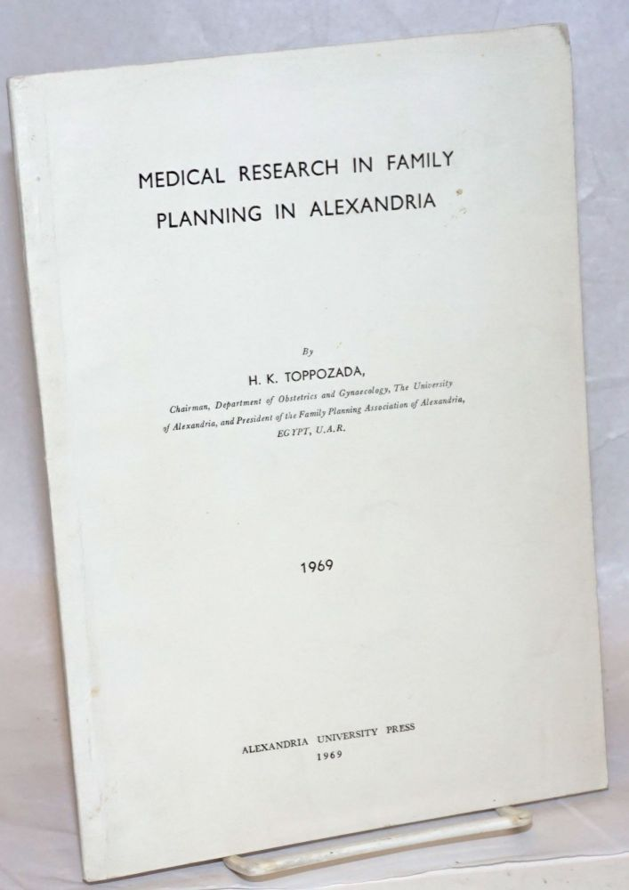 Medical research in family planning in Alexandria. H. K. Toppozada.