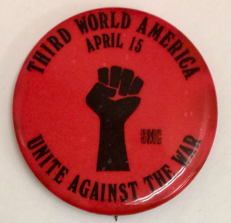 Third World America / Unite against the war / April 15 / SMC [pinback button]. Student Mobilization Committee.