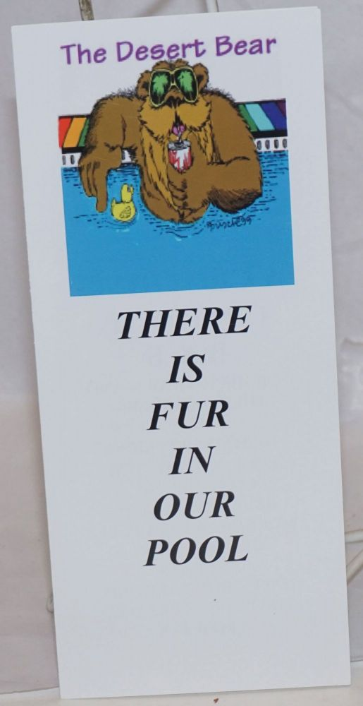 The Desert Bear: There is fur in our pool [brochure]