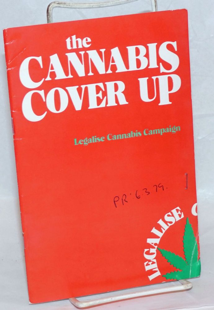 The Cannabis Cover Up. Legalise Cannabis Campaign.