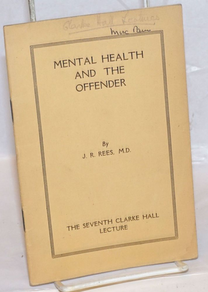 Mental Health and the Offender. J. R. Rees.