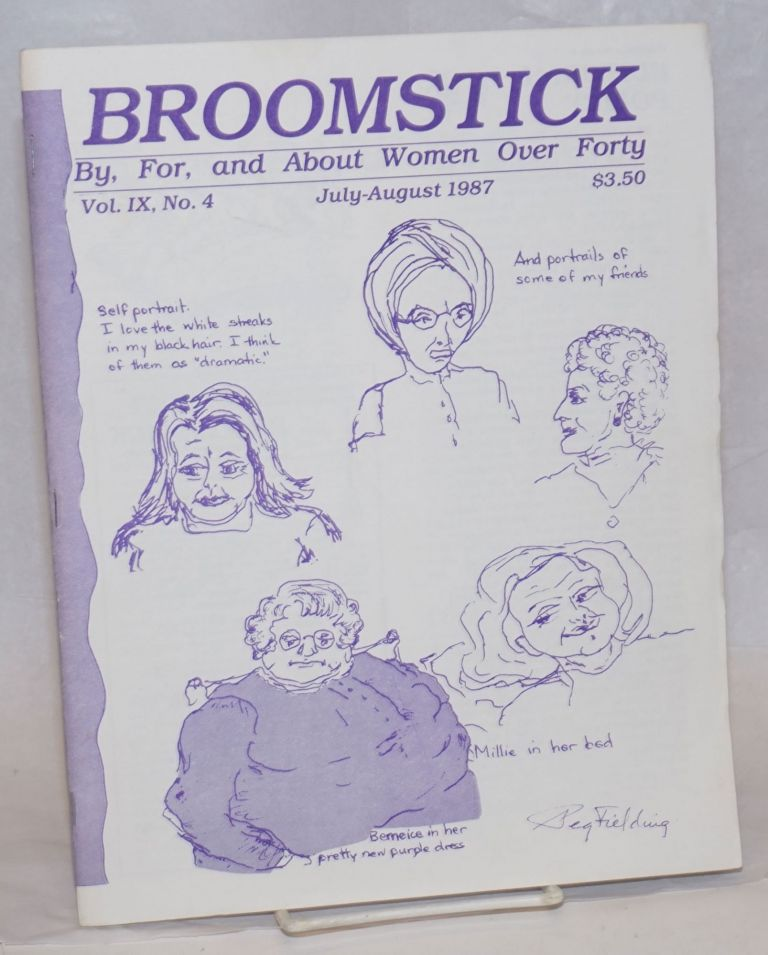 Broomstick: by, for, and about women over 40. Vol. IX no. 6 (July-Aug. 1987). Polly Taylor, Mickey Spencer.