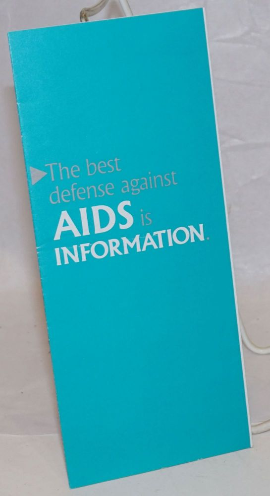 The Best Defense Against AIDS is Information [brochure]