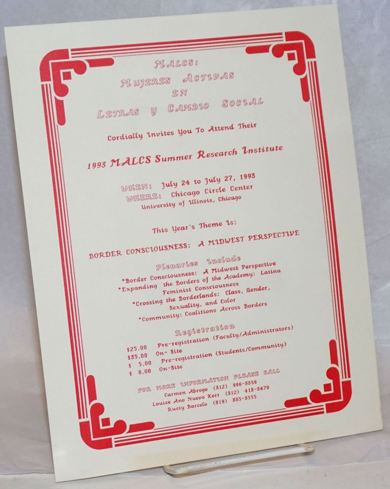 MALCS: Mujeres Activas Letras y Cambio Social cordially invites you to attend their 1993 MALCS Summer Research Institute [handbill] July 24 to 27, 1993, Chicago Circle Center, University of Chicago