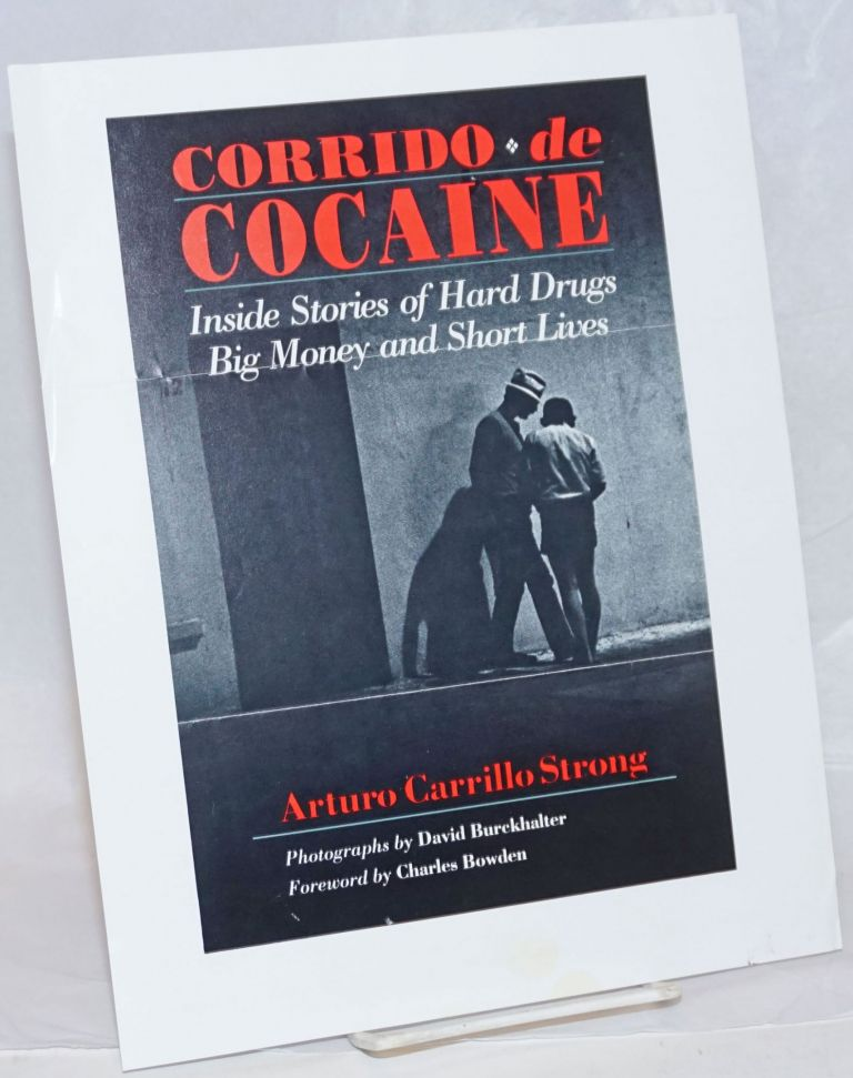 Corrido de Cocaine: inside story of hard drugs, big money and short lives by Arturo Carrillo...