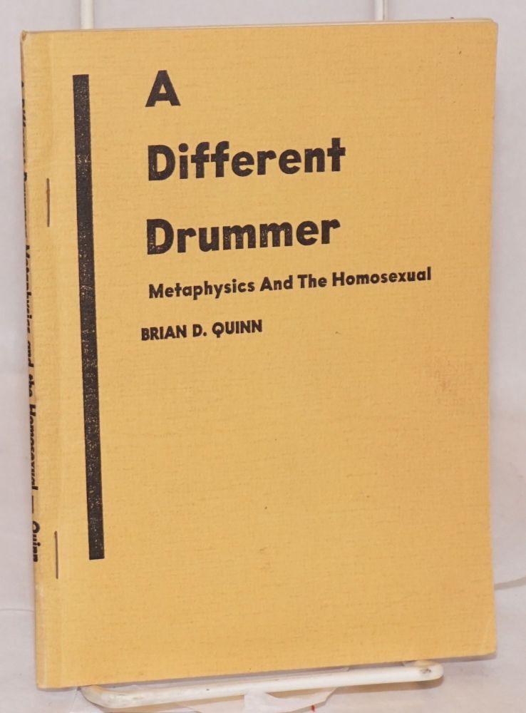 A Different Drummer: metaphysics and the homosexual. Brian D. Quinn.