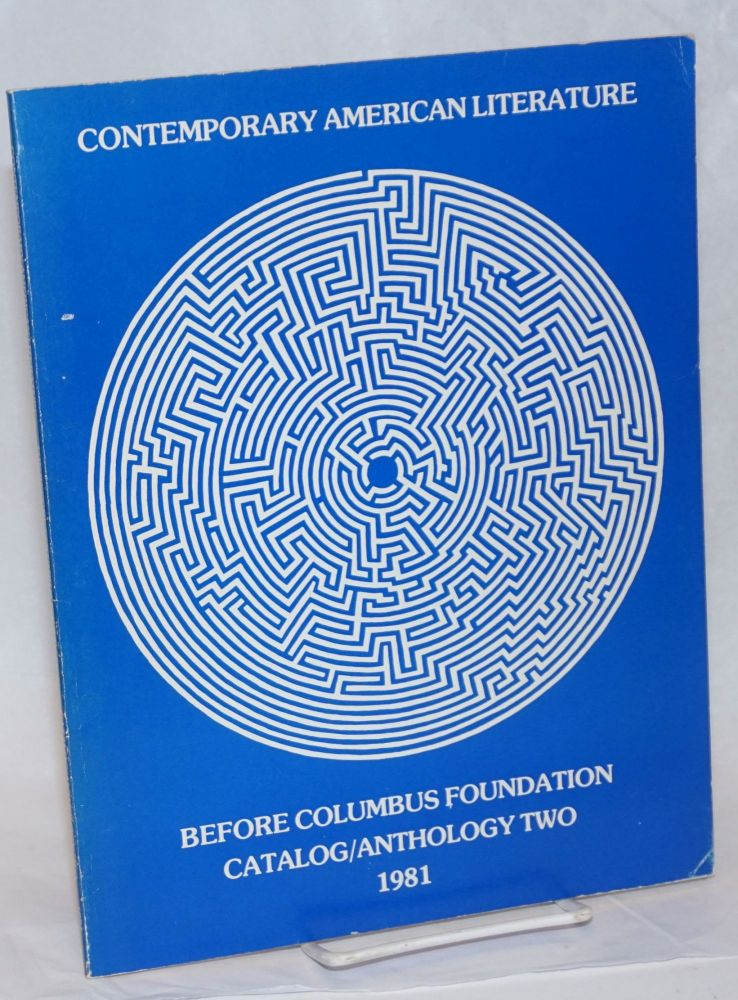 Contemporary American literature: Catalog/anthology two. 1981. Before Columbus Foundation.