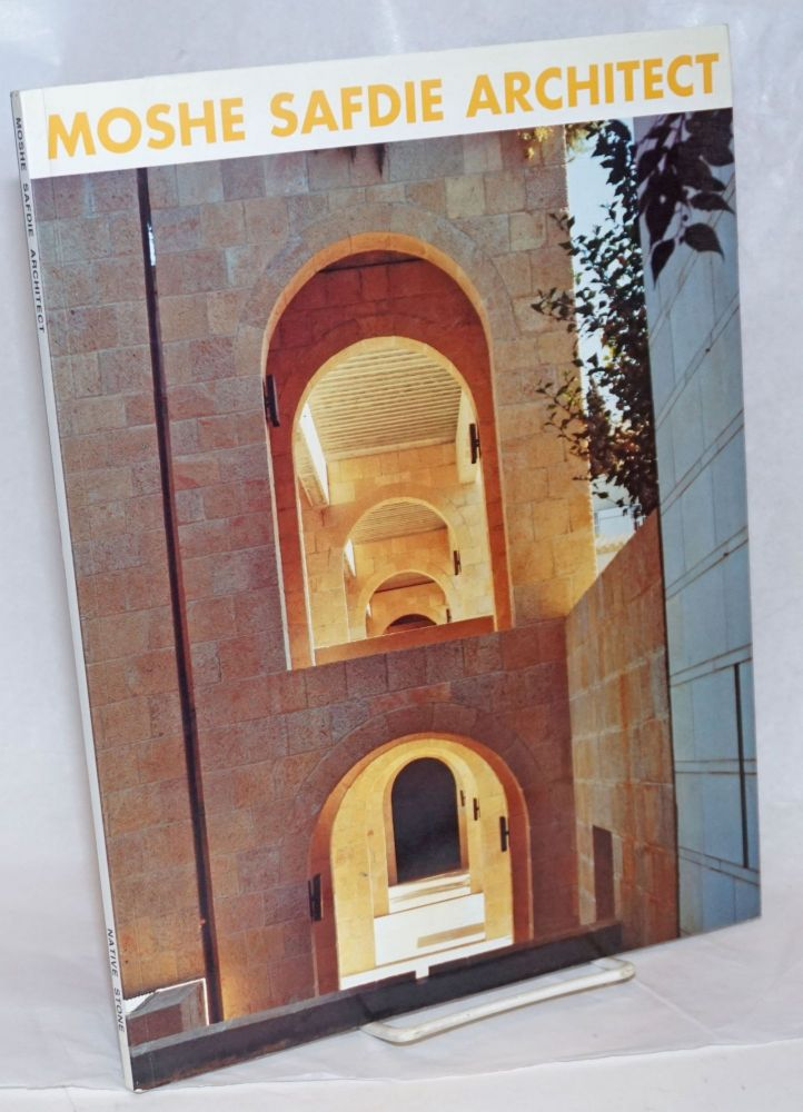 Moshe Safdie, Architect. Reprint from Architecture of Israel VIII