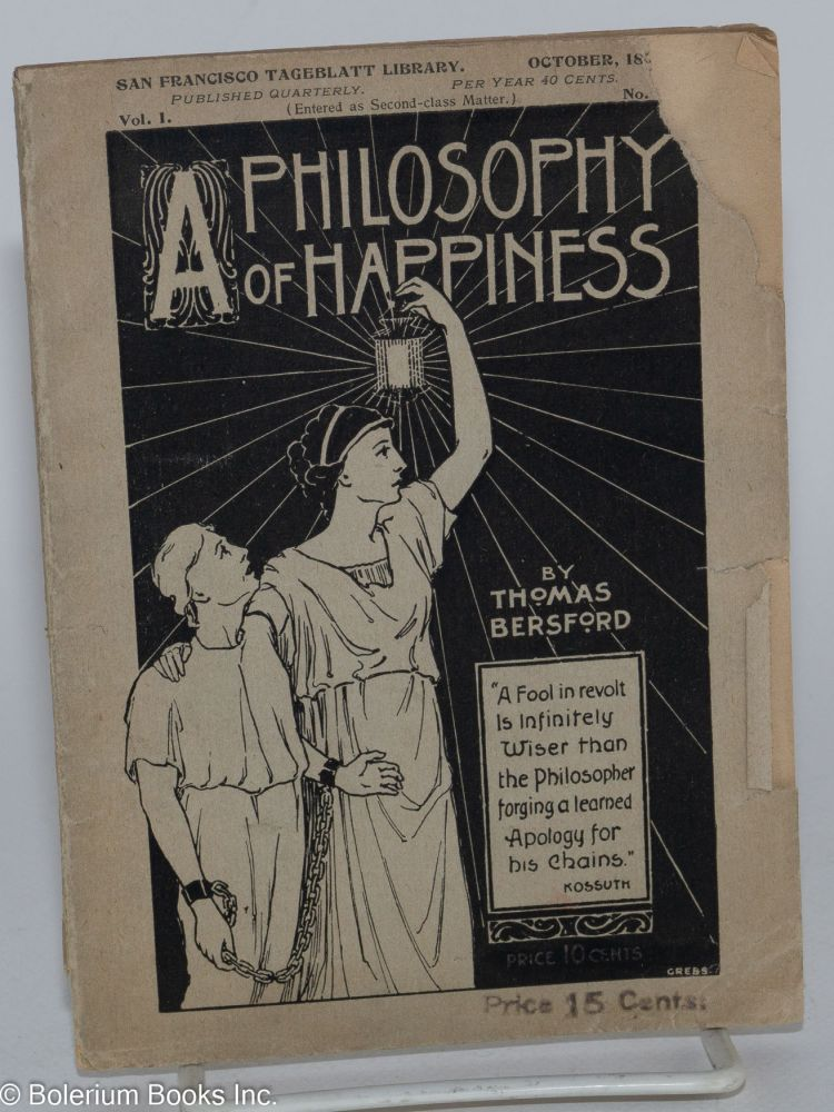 A philosophy of happiness. Thomas Bersford.