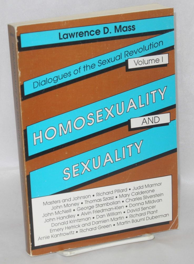 Homosexuality and sexuality; dialogues of the sexual revolution, volume I. Lawrence Mass.
