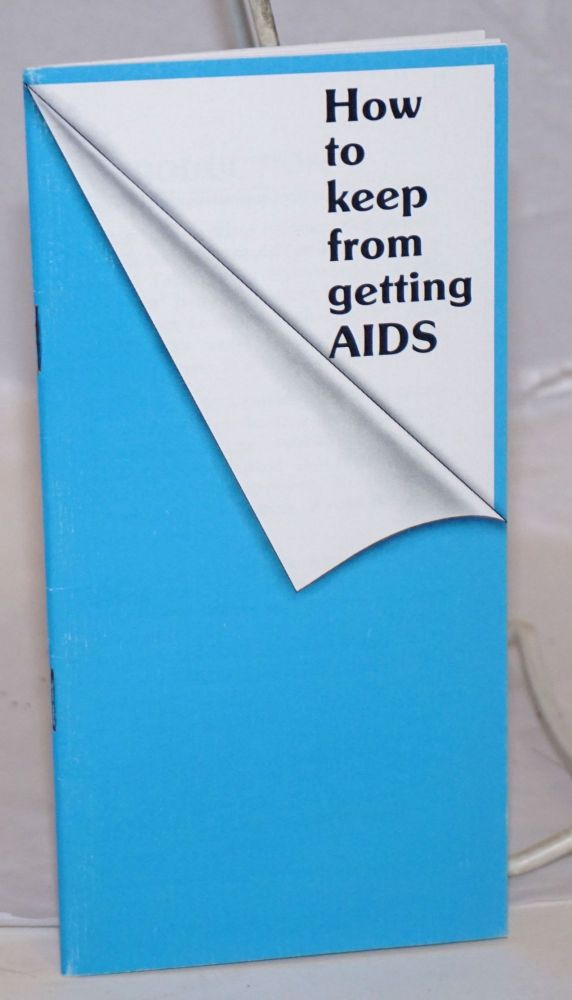 How to Keep from Getting AIDS [pamphlet]