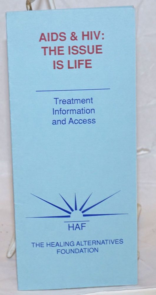 AIDS & HIV: the issue is life; treatment information & access [brochure]
