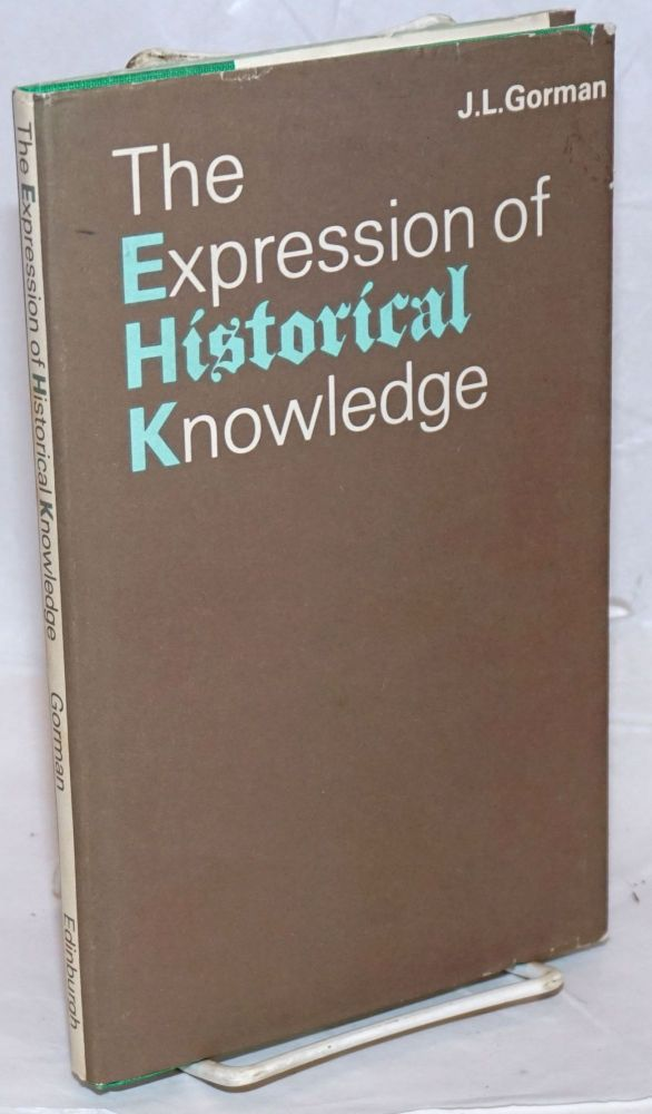 The Expression of Historical Knowledge. J. L. Gorman.