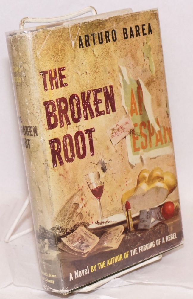 The broken root; translated from the Spanish by Ilsa Barea. Arturo Barea.