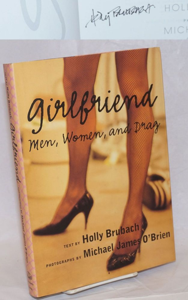 Girlfriend; men, women and drag [signed]. Holly Brubach, Michael James O'Brien.