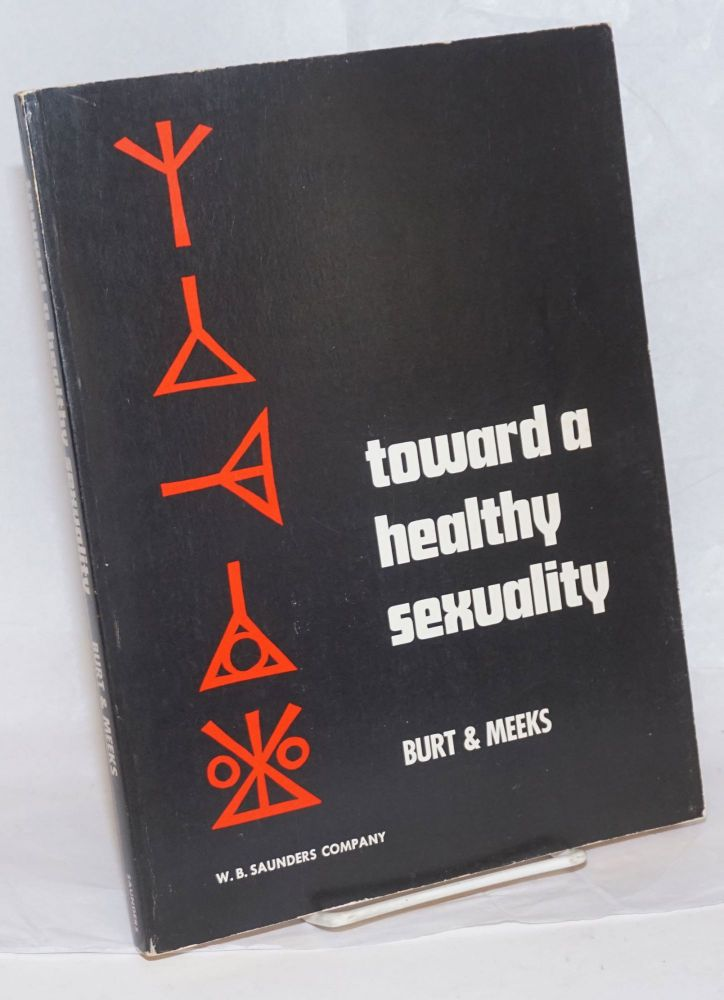 Toward a Healthy Sexuality. John J. Burt, Linda Brower Meeks, James C. Brower.
