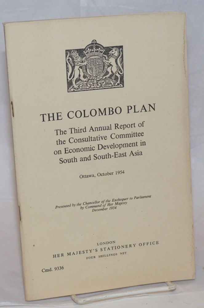 The Colombo Plan: The Third Annual Report of the Consultive Committee on Econmoic Development in South and South-East Asia. Ottawa, October 1954.