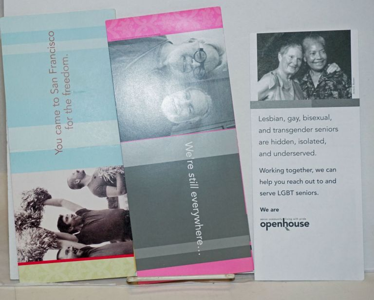We're still everywhere & We are Openhouse & You Came to San Francisco for the Freedom [three brochures]. Openhouse.