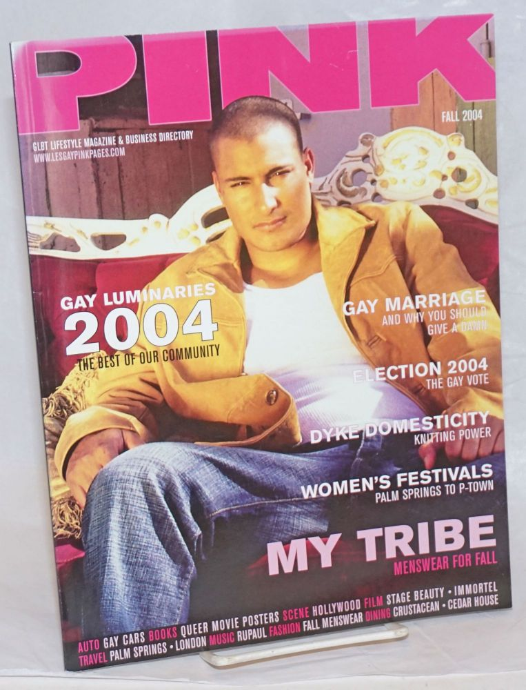 Pink: gay lifestyle magazine & business directory; #1, Fall 2004, Southern California edition; Gay Luminaries. David Cohen, Ruth Clark publisher, Majid Zafer, Kevin Issom, Abby Coven.