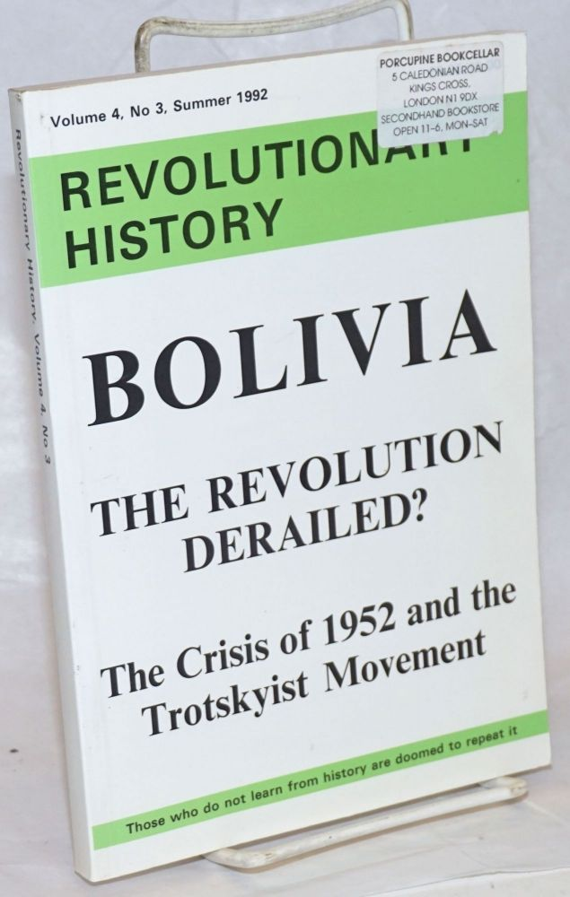 Bolivia; the revolution derailed? The crisis of 1952 and the Trotskyist movement. Al Richardson, ed.