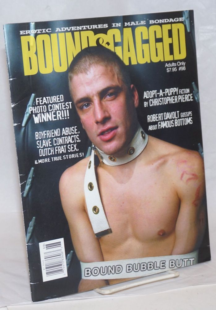 Bound and Gagged: erotic adventures in male bondage, issue no. 98, January/February, 2004. Bob Wingate, Sean van Sant, Larry Townsend Patrick Califia-Rice, etc, Cavelo, the Hun, Greg Lenzman, James Bond, Christopher Pierce.