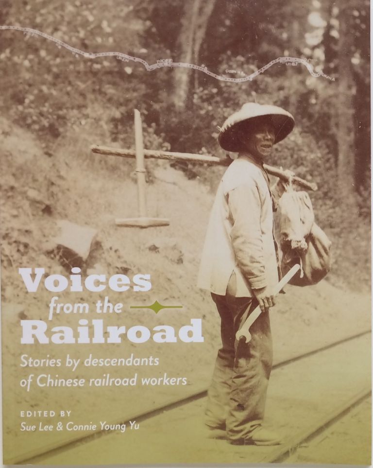 Voices from the railroad: stories by descendants of Chinese railroad  workers by Sue Lee, Connie Young Yu on Bolerium Books