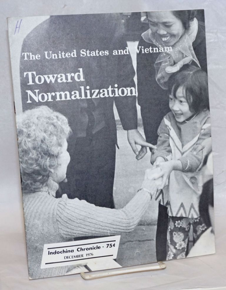 Indochina Chronicle; December 1976: The United States and Vietnam: Toward Normalization