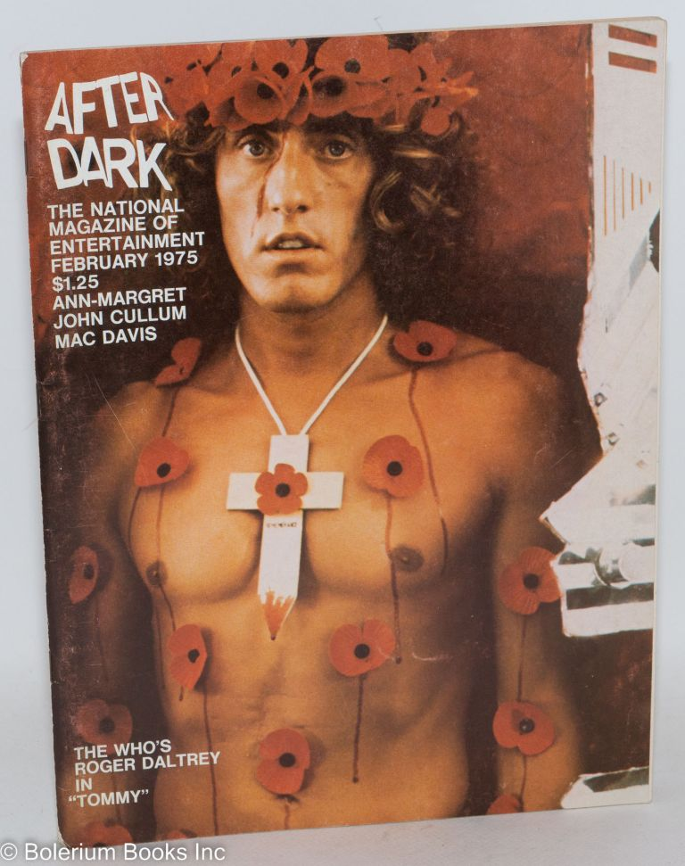 """After Dark: the national magazine of entertainment vol. 7, #10, February 1975: The Who's Roger Daltry in """"Tommy"""" Como. William, Ann-Margaret Roger Daltry, Peter Berlin, John Cullum."""