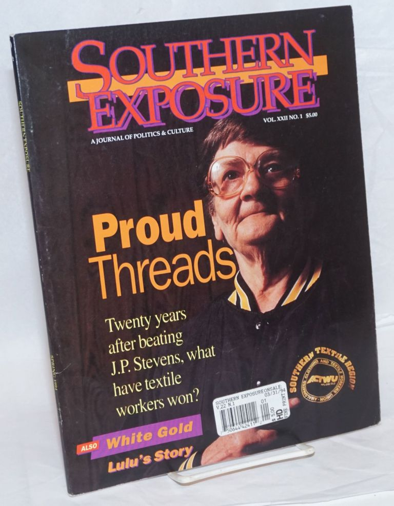 Southern exposure: A Journal of Politics and Culture vol. 22, #1, Spring 1994; Proud Threads. Eric Bates, ed.