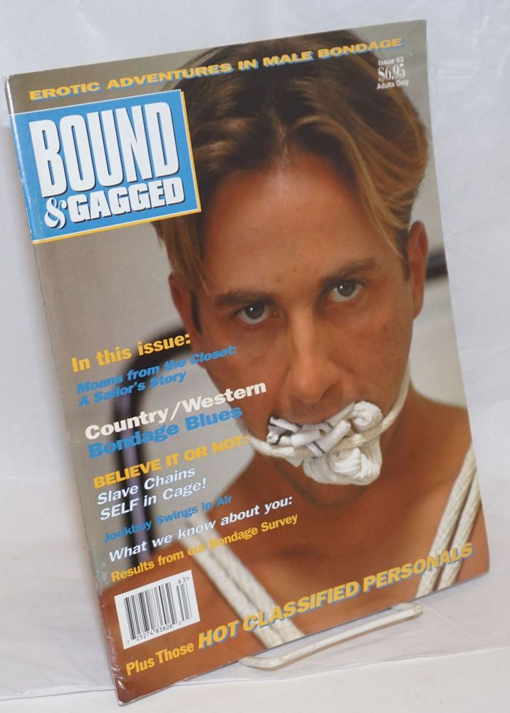 Bound and Gagged: erotic adventures in male bondage, issue no. 63, March/April, 1998. Bob Wingate, Zeus James Bond, etc, Larry Townsend, Cavelo, The Hun, Rick Castro.