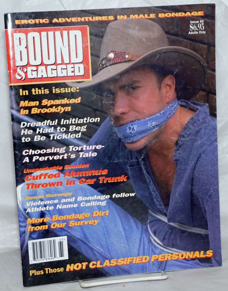 Bound and Gagged: erotic adventures in male bondage, issue no. 65, July/August, 1998. Bob Wingate, Zeus James Bond, etc, Larry Townsend, Cavelo, The Hun, Rick Castro.