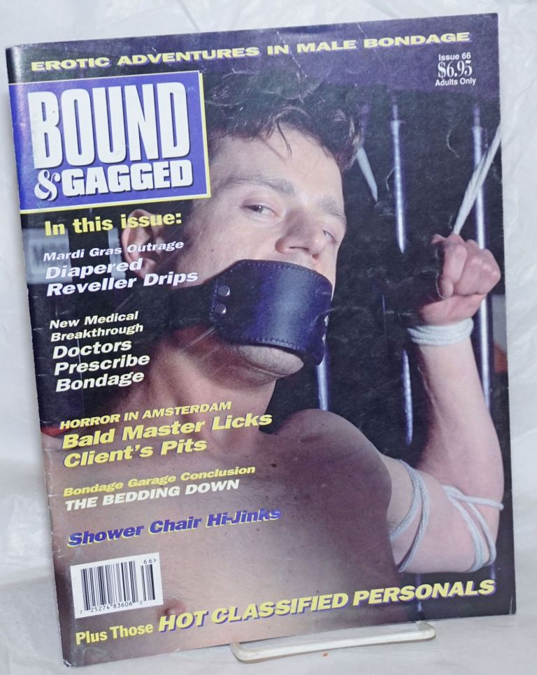 Bound and Gagged: erotic adventures in male bondage, issue no. 66, September/October, 1998. Bob Wingate, Zeus James Bond, etc, Larry Townsend, Cavelo, The Hun, Rick Castro.