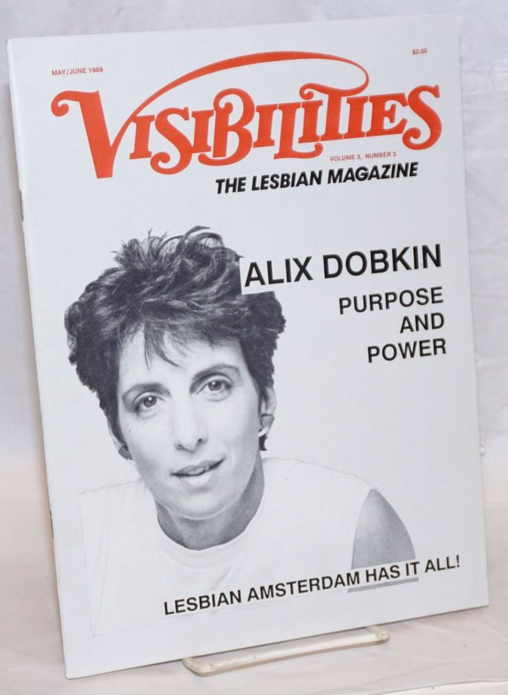 Visibilities: the lesbian magazine; vol. 3, #3, May/June 1989: Alix Dobkin. Susan T. Chasin, Rosalie J. Miller Alix Dobkin, Alison Bechdel, Shelley Anderson.