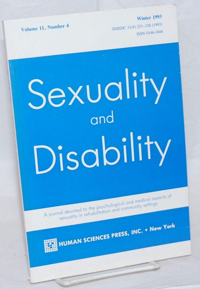 Sexuality and Disability: a journal devoted to the psychological and medical aspects of sexuality in rehabilitation and community settings; vol. 11, #4, Winter 1993. Stanley Ducharme, Michelle McCarthy Martin V. Cohen, Andrew S. Walters.