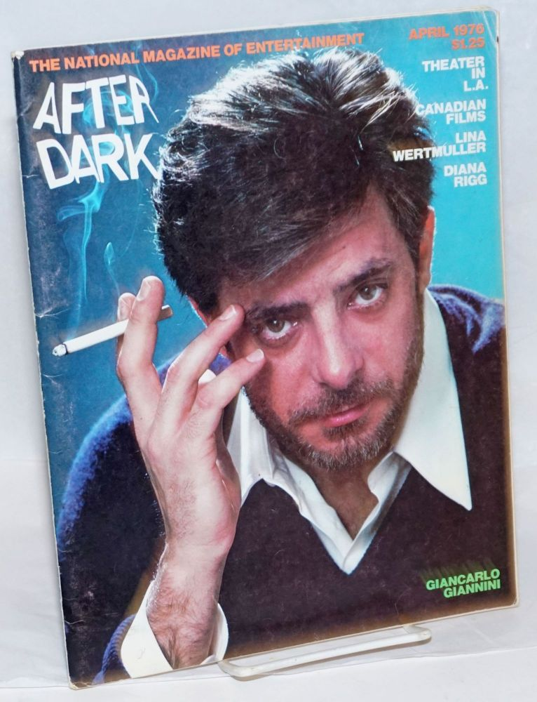 After Dark: the national magazine of entertainment vol. 8, #12, April 1976; Giancarlo Giannini, Theater in L.A. & Renaissance Faire. William Como, Lina Wertmuller Giancarlo Giannini, Viola Hegyi Swisher, Diana Rigg.