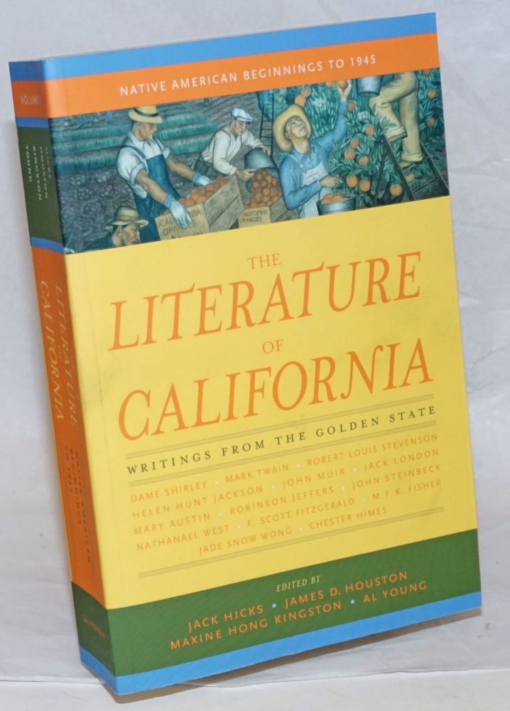 The Literature of California, Writings from the Golden State. Volume 1, Native American Beginnings to 1945. Jack Hicks, Al Young, Maxine Hong Kingston, James D. Houston.