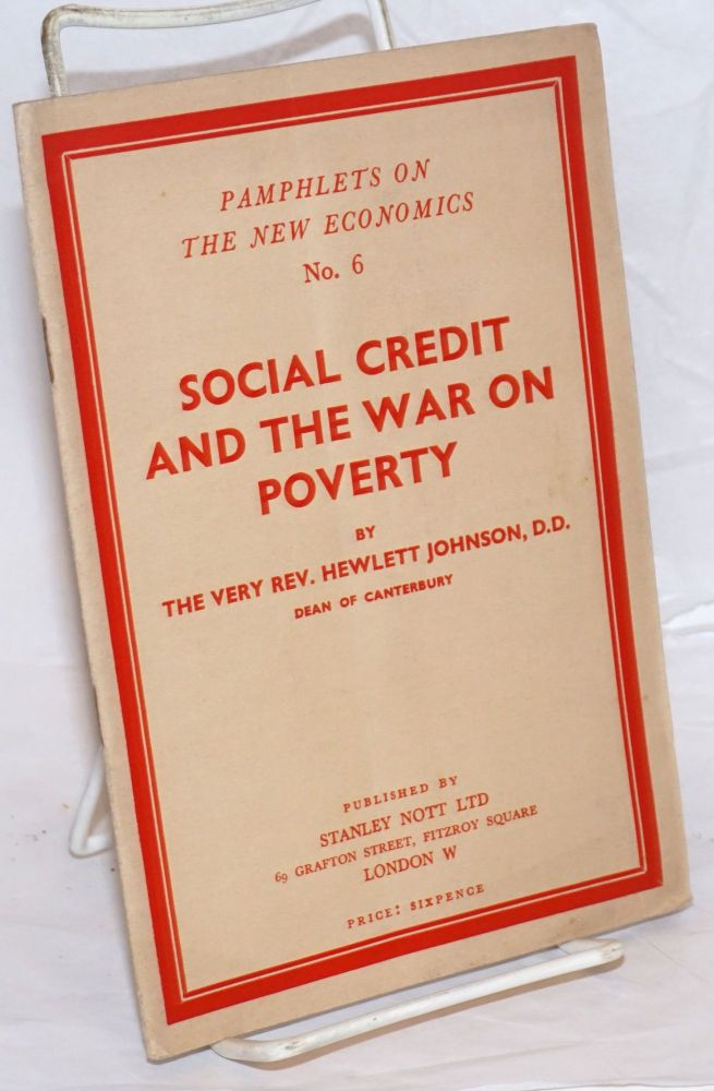 Social Credit and the war on poverty. Hewlett Johnson.