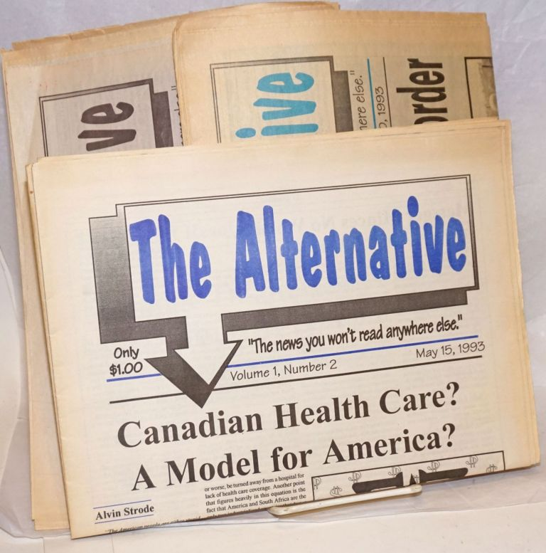 "Alternative. ""The news you won't read anywhere else."" (three issues)"