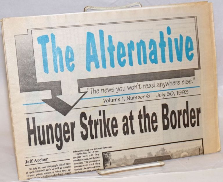 """Alternative. """"The news you won't read anywhere else."""" Vol. 1 no. 6 (July 30, 1993)"""