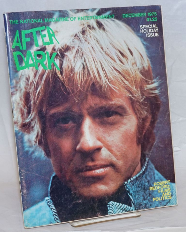After Dark: the national magazine of entertainment vol. 8, #8, December 1975: Robert Redford: Films & Politics cover story. William Como, Robert Redford Patrick Pacheco, Viola Hegy Swisher, Arthur Freed, Chita Rivera, John Stewart, George Burns, W. Somerset Maugham.