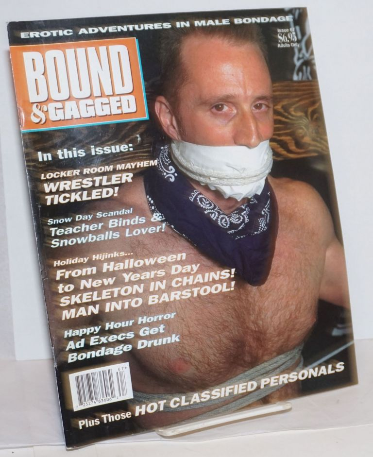 Bound and Gagged: erotic adventures in male bondage, issue no. 67, November/December, 1998. Bob Wingate, Zeus James Bond, etc, Larry Townsend, Cavelo, The Hun, Rick Castro.