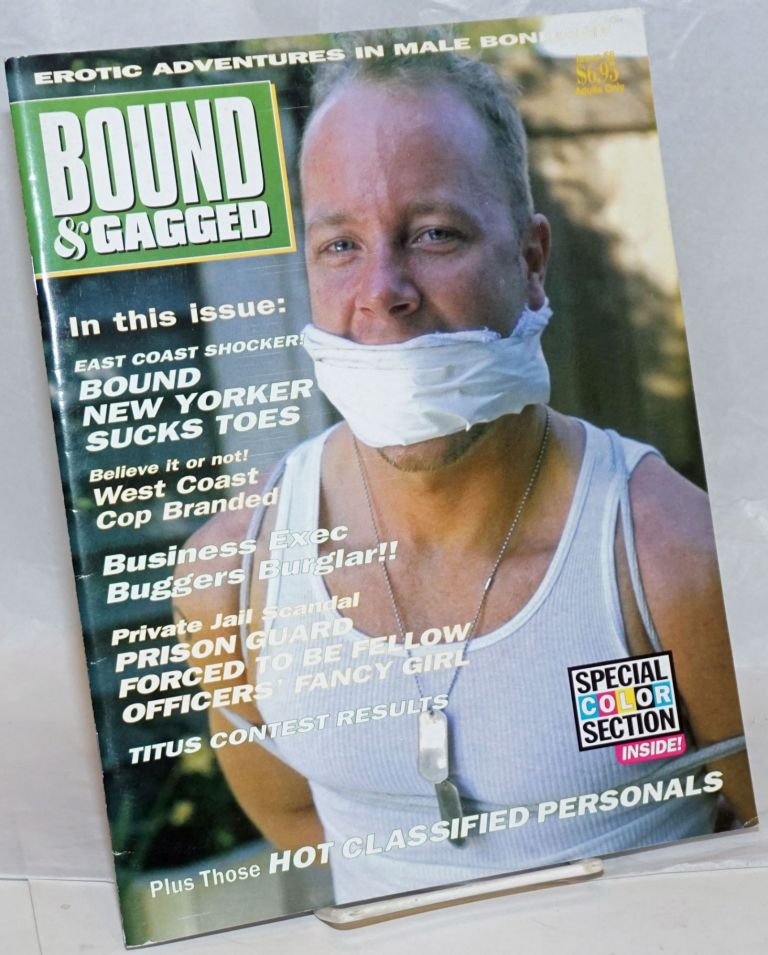 Bound and Gagged: erotic adventures in male bondage, issue no. 68, January/February, 1999. Bob Wingate, Zeus James Bond, etc, Larry Townsend, Cavelo, The Hun, Rick Castro.