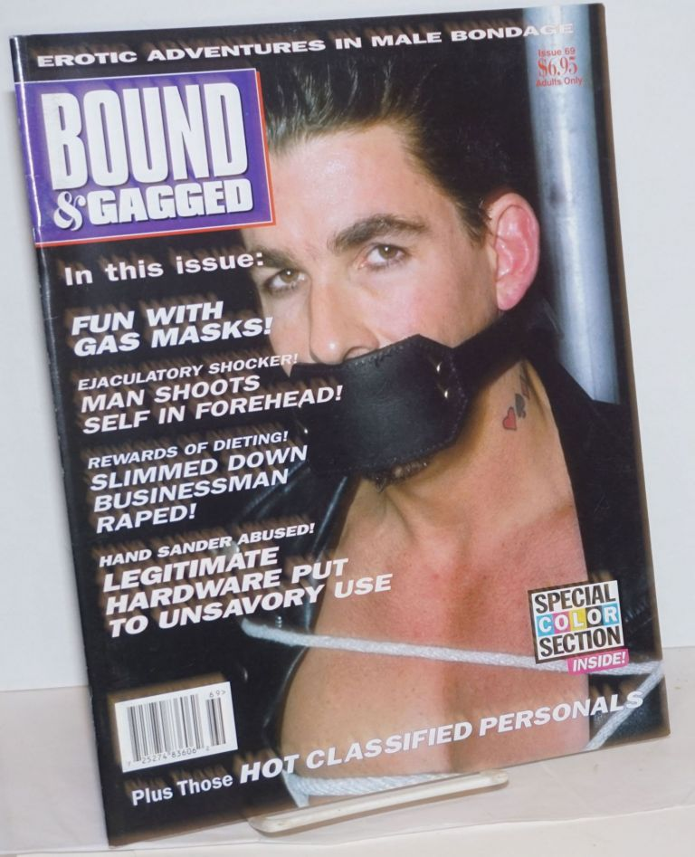 Bound and Gagged: erotic adventures in male bondage, issue no. 69, March/April, 1999. Bob Wingate, Zeus James Bond, etc, Larry Townsend, Cavelo, The Hun, Rick Castro.