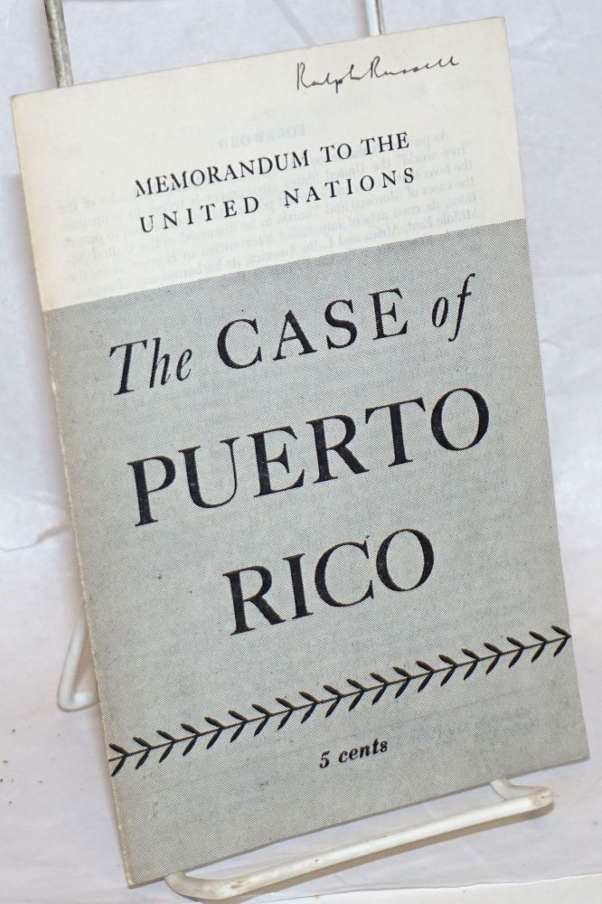 The case of Puerto Rico; memorandum to the United Nations